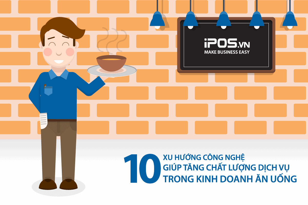 10 xu hướng công nghệ giúp bạn tăng chất lượng phục vụ trong kinh doanh ăn uống 1