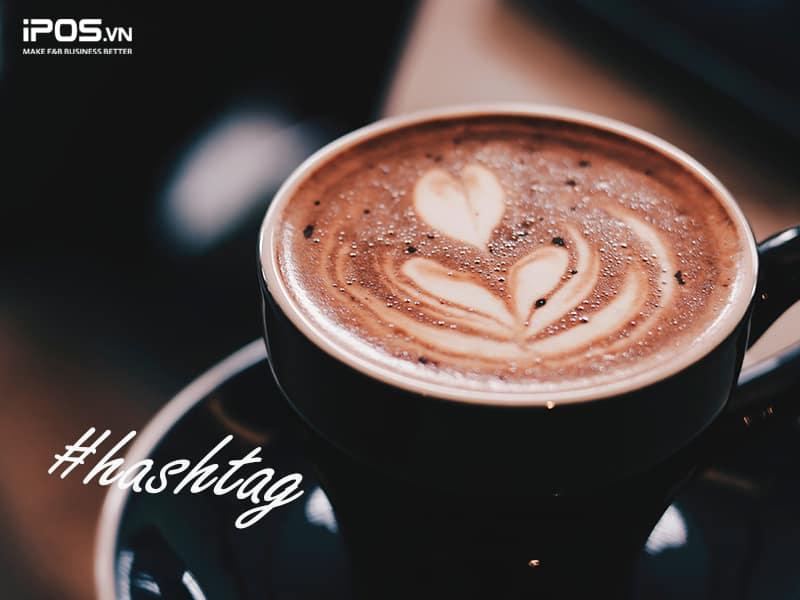 sửa dụng hashtag để marketing quán cafe