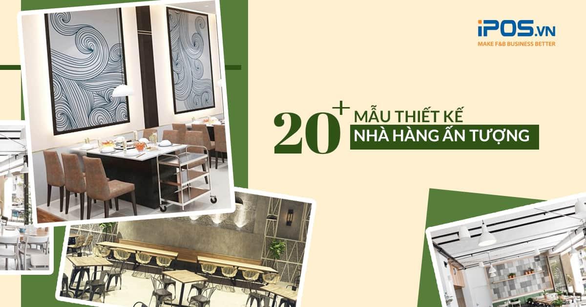 20+ Mẫu thiết kế nhà hàng ấn tượng