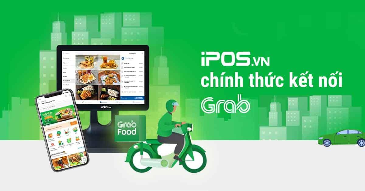Sử dụng phần mềm quản lý bán hàng iPOS.vn để nhận được chính sách ưu đãi khi bán hàng qua kênh GrabFood