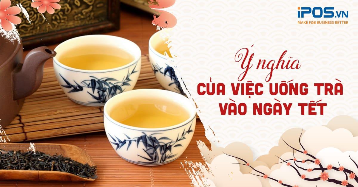 Ý nghĩa tặng trà ngày tết