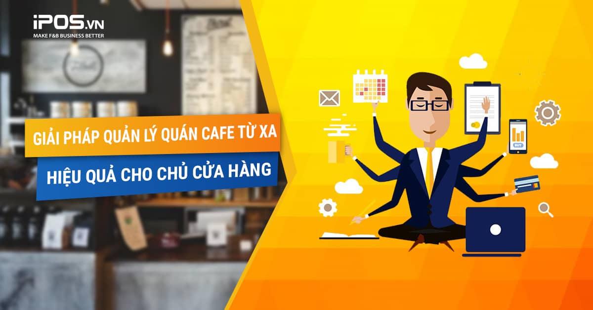 Giải pháp quản lý quán cafe từ xa