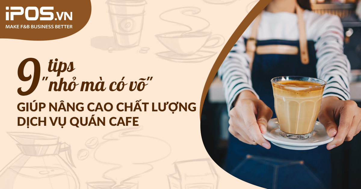 9 tip cho quan cafe